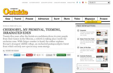http://www.outsideonline.com/outdoor-adventure/science/Chernobyl--My-Primeval--Teeming--Irradiated-Eden.html