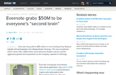 http://gigaom.com/2011/07/13/evernote-grabs-50m-to-be-everyones-second-brain/