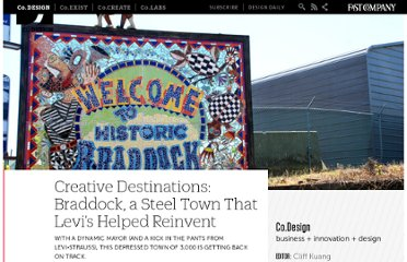 http://www.fastcodesign.com/1662592/creative-destinations-braddock-a-steel-town-that-levis-helped-reinvent