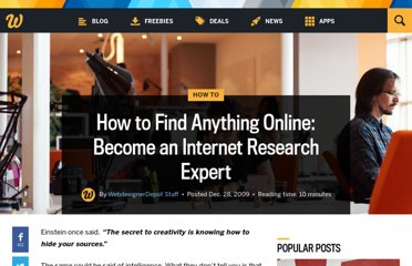 http://www.webdesignerdepot.com/2009/12/how-to-find-anything-online-become-an-internet-research-expert/