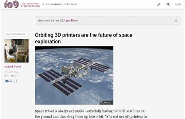 http://io9.com/5688164/orbiting-3d-printers-are-the-future-of-space-exploration