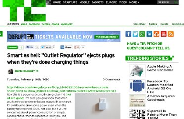 http://techcrunch.com/2010/02/16/smart-as-hell-outlet-regulator-ejects-plugs-when-theyre-done-charging-things/