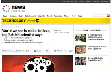 http://www.news.com.au/technology/world-we-see-is-make-believe-top-british-scientist-says/story-e6frfro0-1226104861865