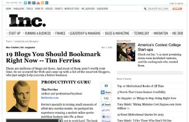 http://www.inc.com/magazine/20091101/19-blogs-you-should-bookmark-right-now-tim-ferriss.html