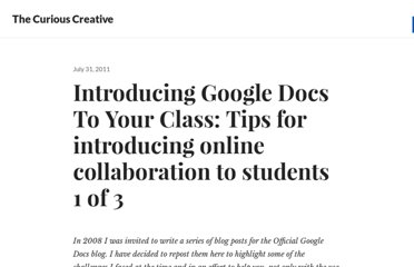 http://edte.ch/blog/2011/07/31/introducing-google-docs-to-your-class-tips-for-introducing-online-collaboration-to-students-1-of-3/