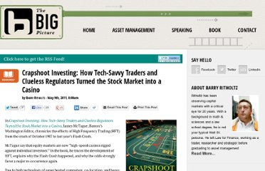 http://www.ritholtz.com/blog/2011/05/crapshoot-investing-how-tech-savvy-traders-and-clueless-regulators-turned-the-stock-market-into-a-casino/