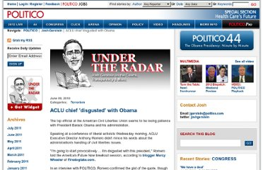 http://www.politico.com/blogs/joshgerstein/0610/ACLU_chief_disgusted_with_Obama.html