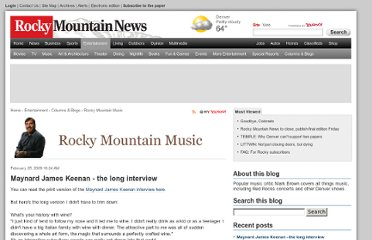 http://blogs.rockymountainnews.com/rocky_mountain_music/2009/02/maynard_james_keenan_the_long.html