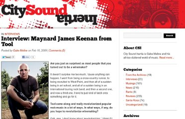 http://citysound.bohemian.com/2009/02/18/interview-maynard-james-keenan-from-tool/