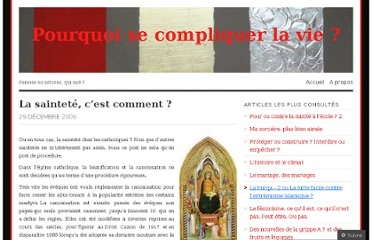 http://pourquoisecompliquerlavie.wordpress.com/2009/12/29/la-saintete-cest-comment/