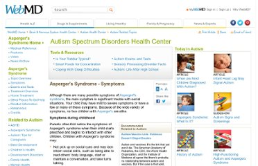 http://www.webmd.com/brain/autism/tc/aspergers-syndrome-symptoms