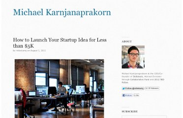 http://www.mikekarnj.com/blog/2011/08/01/how-to-launch-your-startup-idea-for-less-than-5k/