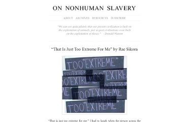 http://www.nonhumanslavery.com/that-is-just-too-extreme-for-me-by-rae-sikora