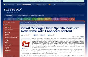 http://news.softpedia.com/news/Gmail-Messages-from-Specific-Partners-Now-Come-with-Enhanced-Content-123350.shtml