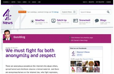 http://blogs.channel4.com/gurublog/we-must-fight-for-both-anonymity-and-respect/1630