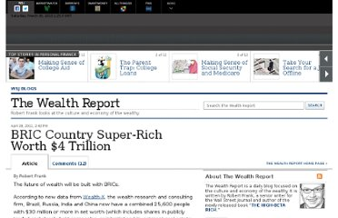 http://blogs.wsj.com/wealth/2011/04/28/bric-country-super-rich-worth-4-trillion/