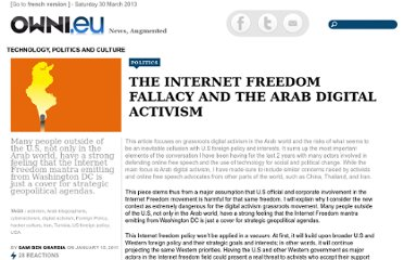 http://owni.eu/2011/01/15/the-internet-freedom-fallacy-and-the-arab-digital-activism/