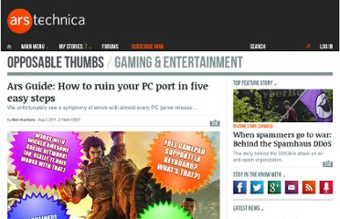 http://arstechnica.com/gaming/news/2011/08/ars-guide-how-to-ruin-your-pc-port-in-five-easy-steps.ars