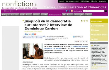 http://www.nonfiction.fr/article-4832-p1-jusquou_va_la_democratie_sur_internet__interview_avec_dominique_cardon.htm