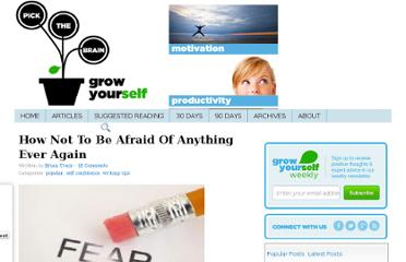 http://www.pickthebrain.com/blog/how-to-not-be-afraid-of-anything-ever-again/