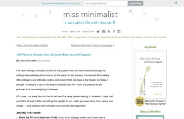 http://www.missminimalist.com/2010/08/100-ways-to-simplify-your-life-and-make-yourself-happier/