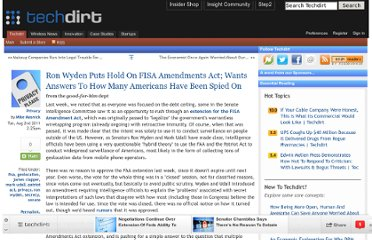 http://www.techdirt.com/articles/20110802/13125515364/ron-wyden-puts-hold-fisa-amendments-act-wants-answers-to-how-many-americans-have-been-spied.shtml