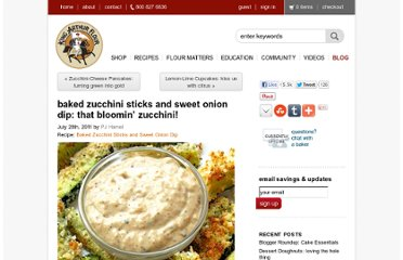 http://www.kingarthurflour.com/blog/2011/07/28/baked-zucchini-sticks-and-sweet-onion-dip-that-bloomin-zucchini/
