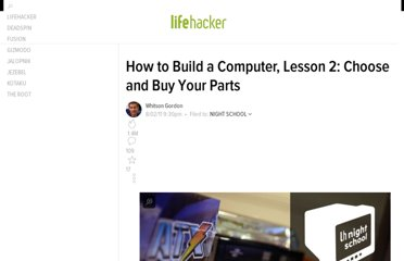 http://lifehacker.com/5827145/how-to-build-a-computer-from-scratch-lesson-2-choose-and-buy-your-parts