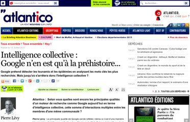 http://www.atlantico.fr/decryptage/intelligence-collective-google-141482.html