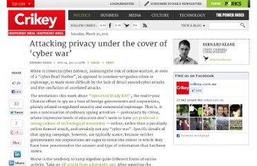 http://www.crikey.com.au/2011/08/04/attacking-privacy-under-the-cover-of-cyber-war/