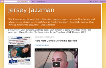 http://jerseyjazzman.blogspot.com/2011/08/more-matt-damon-defending-teachers.html