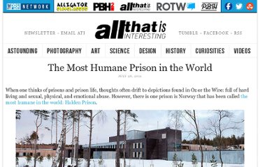 http://all-that-is-interesting.com/post/8170440014/the-most-humane-prison-in-the-world