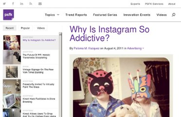 http://www.psfk.com/2011/08/why-is-instagram-so-addictive.html