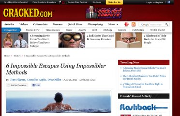 http://www.cracked.com/article_19252_6-impossible-escapes-using-impossibler-methods_p2.html