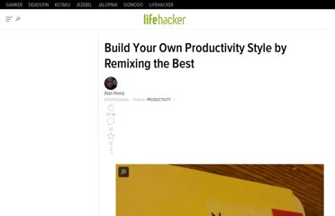 http://lifehacker.com/5828033/how-to-build-your-own-productivity-style-by-remixing-from-the-best