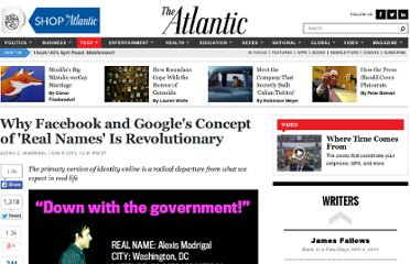 http://www.theatlantic.com/technology/archive/2011/08/why-facebook-and-googles-concept-of-real-names-is-revolutionary/243171/