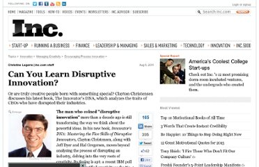 http://www.inc.com/articles/201108/clayton-christensen-on-learning-disruptive-innovation.html