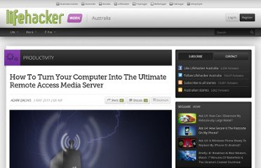 http://www.lifehacker.com.au/2011/05/how-to-turn-your-computer-into-the-ultimate-remote-access-media-server/