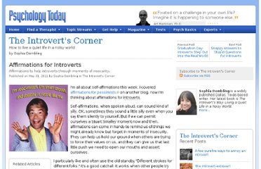 http://www.psychologytoday.com/blog/the-introverts-corner/201105/affirmations-introverts