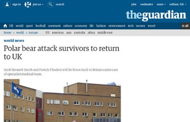 http://www.guardian.co.uk/world/2011/aug/07/polar-bear-attack-survivors-return-uk