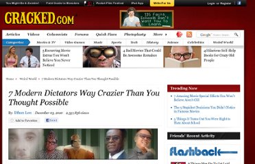 http://www.cracked.com/article_18850_7-modern-dictators-way-crazier-than-you-thought-possible_p2.html