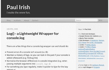 http://paulirish.com/2009/log-a-lightweight-wrapper-for-consolelog/