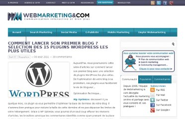 http://www.webmarketing-com.com/2011/08/08/10324-comment-lancer-son-premier-blog-selection-des-15-plugins-wordpress-les-plus-utiles