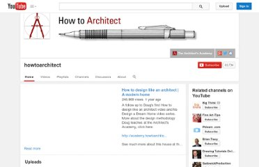 http://www.youtube.com/user/howtoarchitect