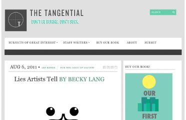 http://thetangential.com/2011/08/06/lies-artists-tell/