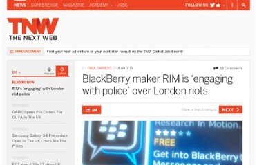 http://thenextweb.com/uk/2011/08/08/blackberry-makers-rim-is-engaging-with-police-over-london-riots/