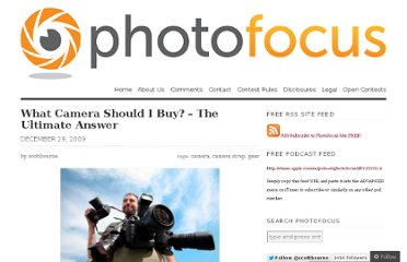 http://photofocus.com/2009/12/29/what-camera-should-i-buy-the-ultimate-answer/