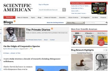 http://blogs.scientificamerican.com/primate-diaries/2011/08/08/origin-of-cooperative-species/
