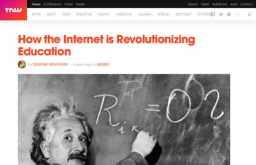 http://thenextweb.com/insider/2011/05/14/how-the-internet-is-revolutionizing-education/