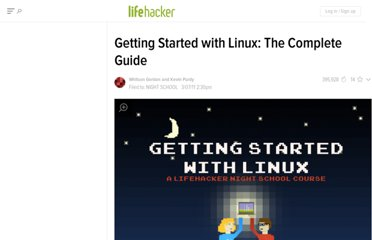http://lifehacker.com/5778882/getting-started-with-linux-the-complete-guide